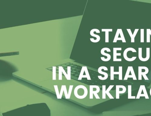 Staying Secure in a Shared Workspace